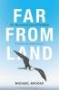 Michael Brooke, Far from Land