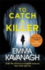 Emma Kavanagh, To Catch a Killer