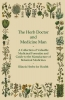Anon, The Herb Doctor and Medicine Man - A Collection of Valuable Medicinal Formulae and Guide to the Manufacture of Botanical Medicines - Illinois Herbs for Health