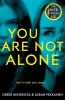 Greer Hendricks,   Sarah Pekkanen, You Are Not Alone