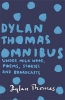 Dylan, Thomas, Dylan Thomas Omnibus