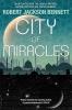 Jackson Bennet Robert, City of Miracles