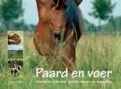 <b>Paard en voer</b>,Praktische gids voor gezond voeren en beweiden
