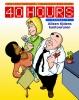 D. Heins & E.  Hercules, 40 Hours