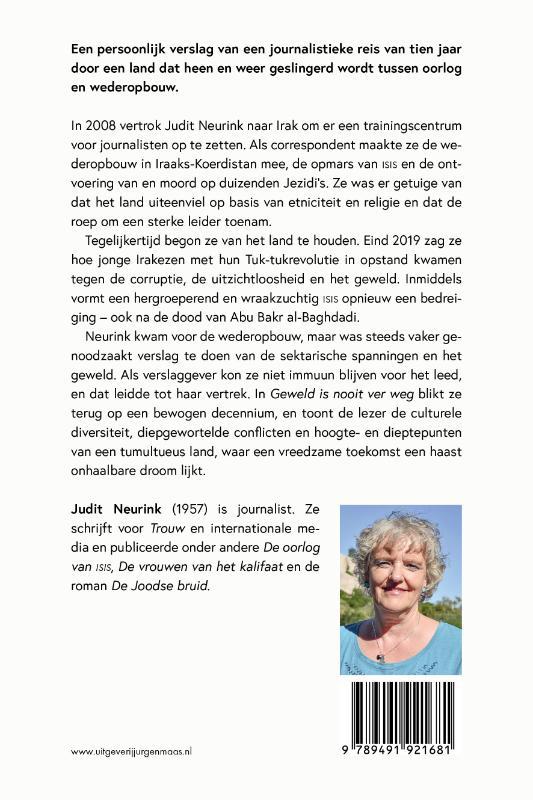 Judit Neurink,Geweld is nooit ver weg