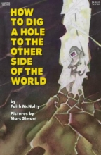 McNulty, Faith How to Dig a Hole to the Other Side of the World