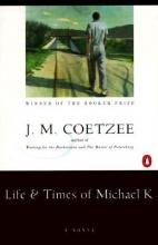 Coetzee, J. M.,   Coetzee, Michael Life and Times of Michael K