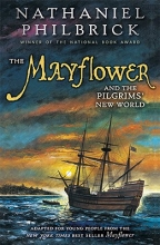 Philbrick, Nathaniel The Mayflower and the Pilgrims` New World