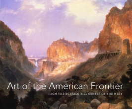 Heydt, Stephanie Mayer Art of the American Frontier - The Buffalo Bill Center of the West