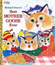 Scarry, Richard Richard Scarry`s Best Mother Goose Ever