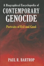 Paul R. Bartrop A Biographical Encyclopedia of Contemporary Genocide