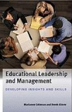 Marianne Coleman,   Derek Glover Educational Leadership and Management: Developing Insights and Skills