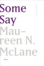 McLane, Maureen N. Some Say