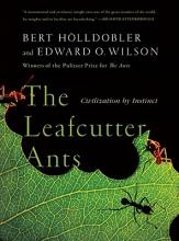 Bert Holldobler,   Edward O. Wilson The Leafcutter Ants