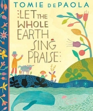 dePaola, Tomie Let the Whole Earth Sing Praise