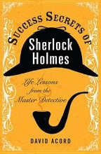 Acord, David Success Secrets of Sherlock Holmes