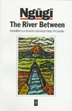 Ngugi wa Thiong`o The River Between