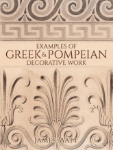 Watt, James Examples of Greek and Pompeian Decorative Work