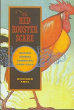 Abel, Richard The Red Rooster Scare - Making Cinema American 1900 - 1910 (Paper)