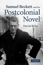 Bixby, Patrick Samuel Beckett and the Postcolonial Novel
