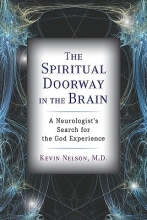 Nelson, Kevin The Spiritual Doorway in the Brain