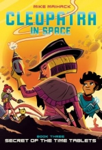 Maihack, Mike Secret of the Time Tablets (Cleopatra in Space #3)