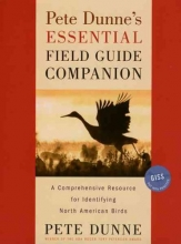 Dunne, Pete Pete Dunne`s Essential Field Guide Companion