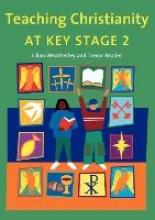 Reader, Trevor Teaching Christianity at Key Stage 2