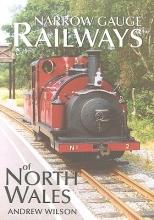 Andrew Wilson Narrow Gauge Railways of North Wales