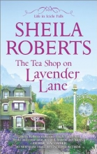 Roberts, Sheila The Tea Shop on Lavender Lane