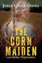 Oates, Joyce Carol The Corn Maiden