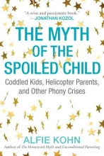 Alfie Kohn The Myth Of The Spoiled Child