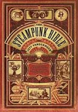VanDermeer, Jeff,   Chambers, S. J. The Steampunk Bible