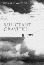 Waldrop, Rosmarie Reluctant Gravities