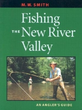 Smith, M. W. Fishing the New River Valley