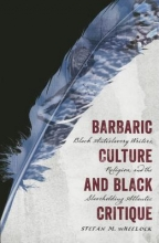 Wheelock, Stefan M. Barbaric Culture and Black Critique