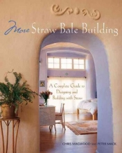 Magwood, Chris,   Mack, Peter,   Therrien, Tina More Straw Bale Building