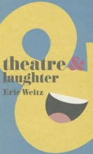 Weitz, Eric Theatre and Laughter