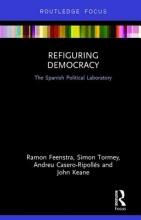 Feenstra, Ramon A. Refiguring Democracy