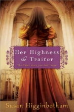 Higginbotham, Susan Her Highness the Traitor