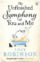 Robinson, Lucy Unfinished Symphony of You and Me