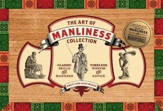 McKay, Brett,   McKay, Kate The Art of Manliness Collection