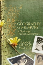 Walker, Jeanne Murray The Geography of Memory