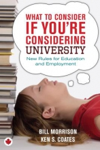 Coates, Ken S. What to Consider If You`re Considering University