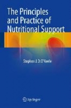 Stephen J.D. O`Keefe The Principles and Practice of Nutritional Support