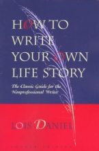 Daniel, Lois How to Write Your Own Life Story