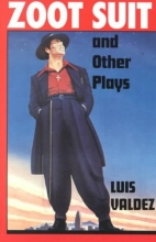 Valdez, Luis Zoot Suit and Other Plays