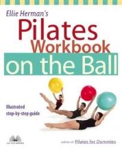 Ellie Herman Ellie Herman`s Pilates Workbook on the Ball