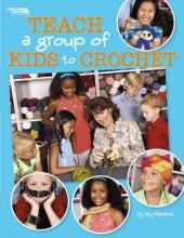 Meadors, Kay Teach a Group of Kids to Crochet (Leisure Arts #4266)