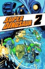 Kirkman, Robert Super Dinosaur Volume 2